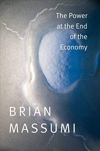 The Power at the End of the Economy (Hardback): Brian Massumi