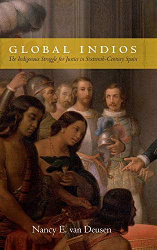 9780822358473: Global Indios: The Indigenous Struggle for Justice in Sixteenth-Century Spain (Narrating Native Histories)