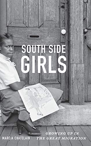 South Side Girls: Growing Up in the Great Migration (Hardback): Marcia Chatelain