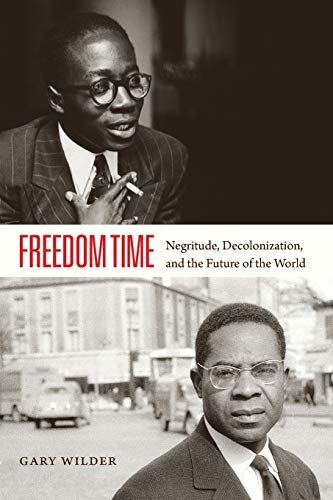9780822358503: Freedom Time: Negritude, Decolonization, and the Future of the World