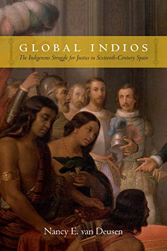 9780822358589: Global Indios: The Indigenous Struggle for Justice in Sixteenth-Century Spain (Narrating Native Histories)