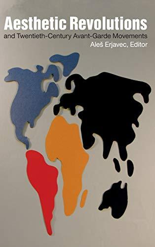 Aesthetic Revolutions and Twentieth-Century Avant-Garde Movements (Hardback)