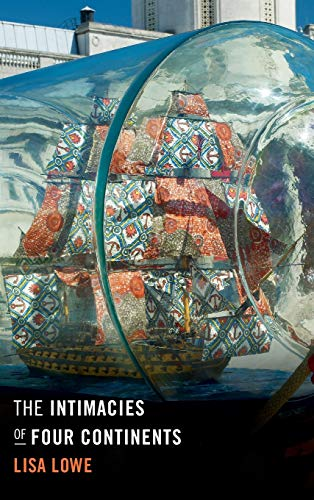The Intimacies Of Four Continents.: Lowe, Lisa.