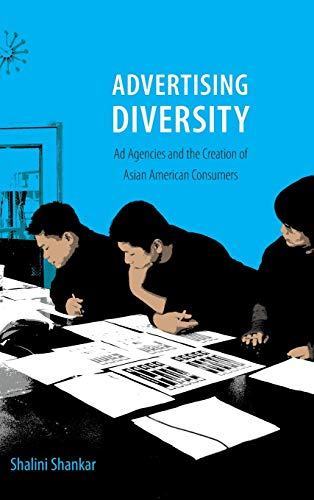 9780822358640: Advertising Diversity: Ad Agencies and the Creation of Asian American Consumers
