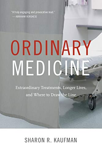 9780822358886: Ordinary Medicine: Extraordinary Treatments, Longer Lives, and Where to Draw the Line (Critical Global Health: Evidence, Efficacy, Ethnography)