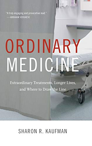 9780822359029: Ordinary Medicine: Extraordinary Treatments, Longer Lives, and Where to Draw the Line (Critical Global Health: Evidence, Efficacy, Ethnography)