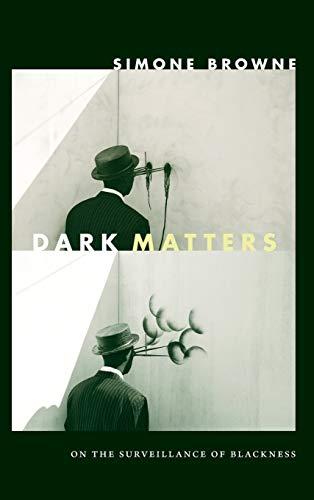 9780822359197: Dark Matters: On the Surveillance of Blackness