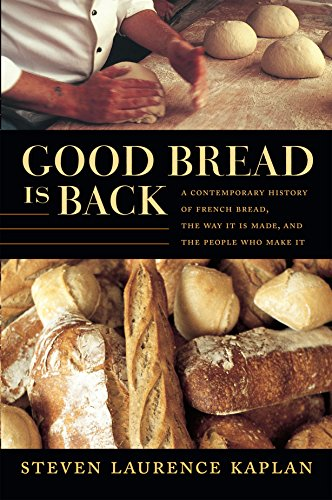 9780822359241: Good Bread Is Back: A Contemporary History of French Bread, the Way It Is Made, and the People Who Make It