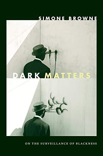 9780822359388: Dark Matters: On the Surveillance of Blackness