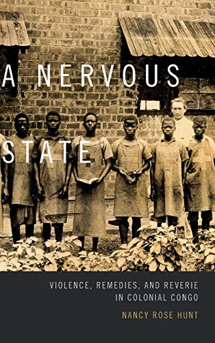 9780822359463: A Nervous State: Violence, Remedies, and Reverie in Colonial Congo