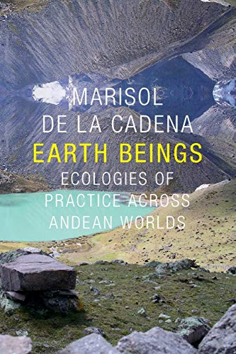 9780822359630: Earth Beings: Ecologies of Practice across Andean Worlds (The Lewis Henry Morgan Lectures)