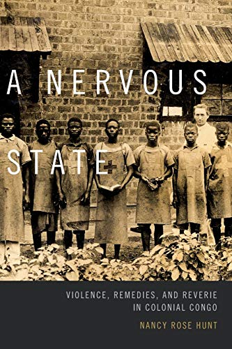 9780822359654: A Nervous State: Violence, Remedies, and Reverie in Colonial Congo