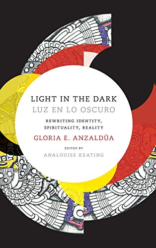 9780822359777: Light in the Dark/Luz en lo Oscuro: Rewriting Identity, Spirituality, Reality (Latin America Otherwise)