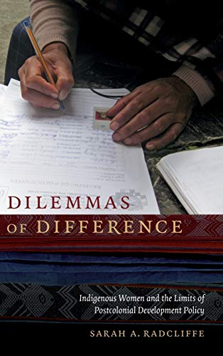 9780822359784: Dilemmas of Difference: Indigenous Women and the Limits of Postcolonial Development Policy