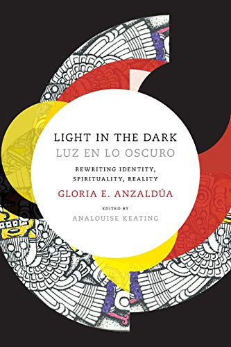 9780822360094: Light in the Dark/Luz en lo Oscuro: Rewriting Identity, Spirituality, Reality (Latin America Otherwise)