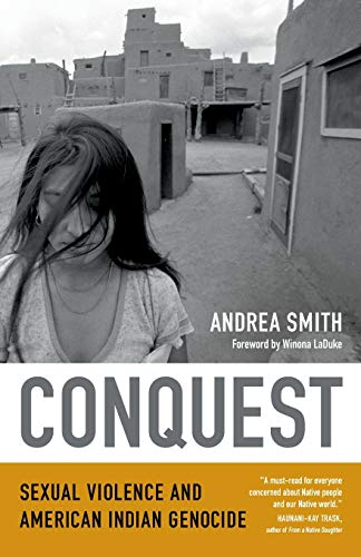 9780822360384: Conquest: Sexual Violence and American Indian Genocide