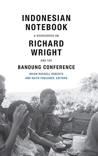 Indonesian Notebook: A Sourcebook on Richard Wright and the Bandung Conference (Hardback)