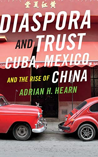 9780822360575: Diaspora and Trust: Cuba, Mexico, and the Rise of China