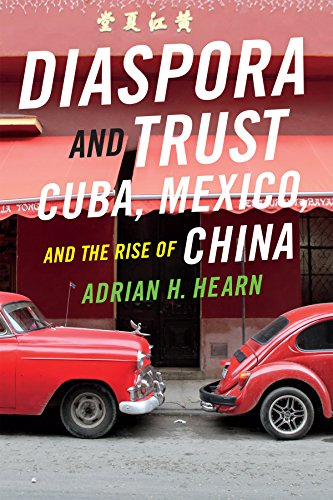 9780822360735: Diaspora and Trust: Cuba, Mexico, and the Rise of China