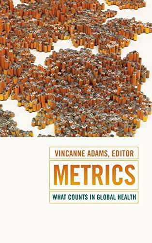 Metrics: What Counts in Global Health (Hardback): Vincanne Adams
