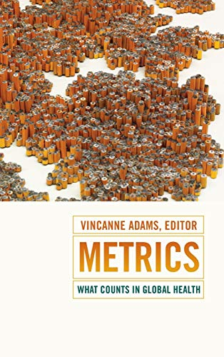 9780822360834: Metrics: What Counts in Global Health (Critical Global Health: Evidence, Efficacy, Ethnography)