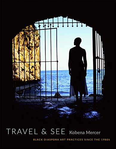 9780822360940: Travel & See: Black Diaspora Art Practices since the 1980s (English and Spanish Edition)