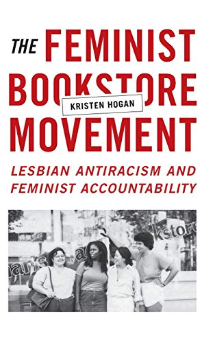 9780822361107: The Feminist Bookstore Movement: Lesbian Antiracism and Feminist Accountability