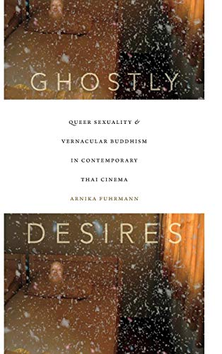 9780822361190: Ghostly Desires: Queer Sexuality and Vernacular Buddhism in Contemporary Thai Cinema