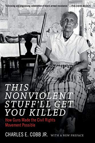 9780822361237: This Nonviolent Stuff'll Get You Killed: How Guns Made the Civil Rights Movement Possible