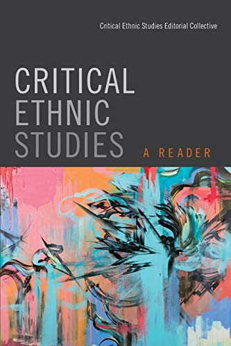 Critical Ethnic Studies: A Reader (Paperback): Critical Ethnic Studies Editorial Collective