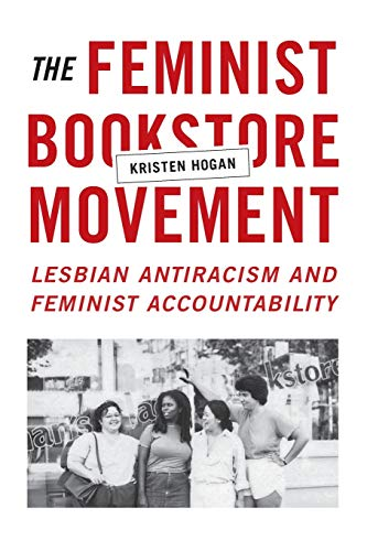 9780822361299: The Feminist Bookstore Movement: Lesbian Antiracism and Feminist Accountability