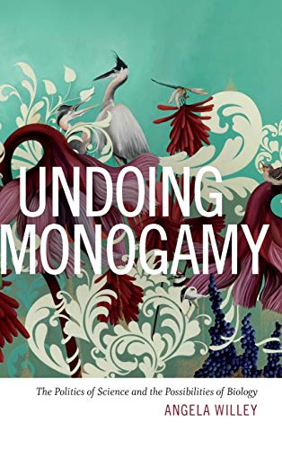 9780822361404: Undoing Monogamy: The Politics of Science and the Possibilities of Biology
