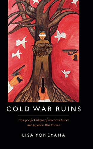 9780822361503: Cold War Ruins: Transpacific Critique of American Justice and Japanese War Crimes
