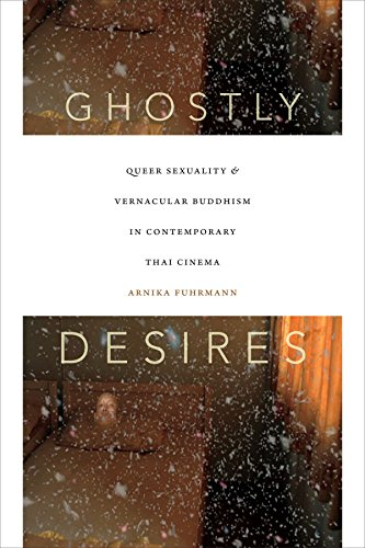 9780822361558: Ghostly Desires: Queer Sexuality and Vernacular Buddhism in Contemporary Thai Cinema