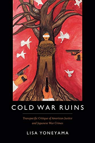 9780822361695: Cold War Ruins: Transpacific Critique of American Justice and Japanese War Crimes