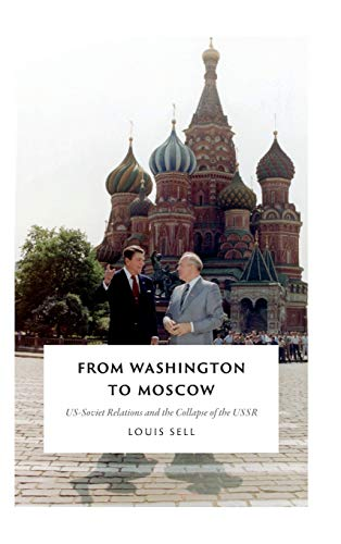 9780822361794: From Washington to Moscow: US-Soviet Relations and the Collapse of the USSR