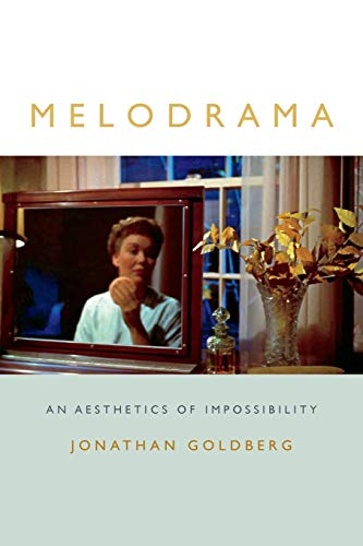 9780822361916: Melodrama: An Aesthetics of Impossibility (Theory Q)