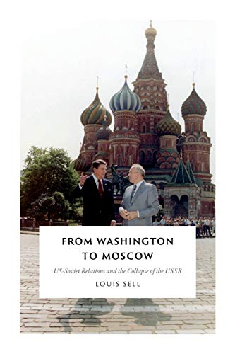 9780822361954: From Washington to Moscow: US-Soviet Relations and the Collapse of the USSR