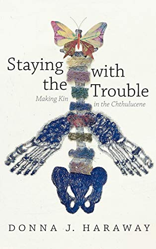 9780822362142: Staying with the Trouble: Making Kin in the Chthulucene (Experimental Futures)