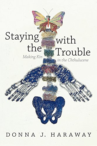 9780822362241: Staying with the Trouble: Making Kin in the Chthulucene (Experimental Futures)