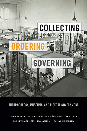 9780822362685: Collecting, Ordering, Governing: Anthropology, Museums, and Liberal Government