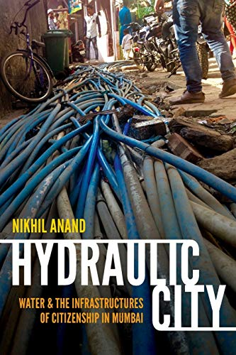 9780822362692: Hydraulic City: Water and the Infrastructures of Citizenship in Mumbai
