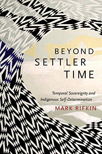 9780822362975: Beyond Settler Time: Temporal Sovereignty and Indigenous Self-Determination