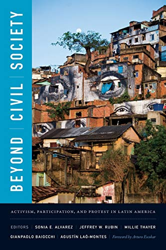 9780822363255: Beyond Civil Society: Activism, Participation, and Protest in Latin America