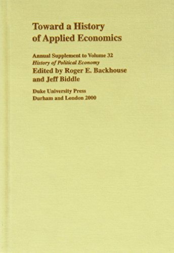 Toward a History of Applied Economics: 2000 Supplement (History of Political Economy Annual ...