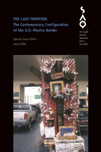 9780822366621: The Last Frontier: The Contemporary Configuration of the U.S.-Mexico Border (South Atlantic Quarterly)