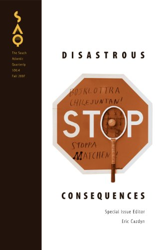 9780822367000: Disastrous Consequences (The South Atlantic Quarterly)