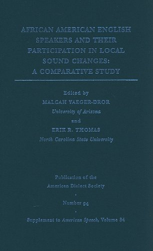 9780822367413: African American English Speakers and Their Participation in Local Sound Changes: A Comparative Study (Publication of the American Dialect Society)