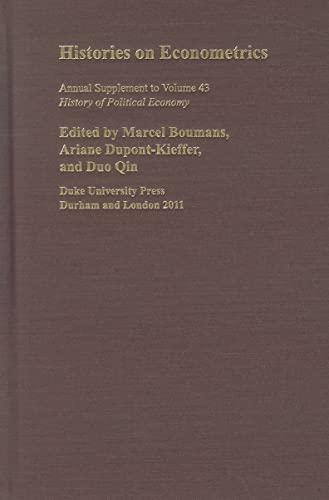 9780822367628: Histories on Econometrics (History of Political Economy Annual Supplement)