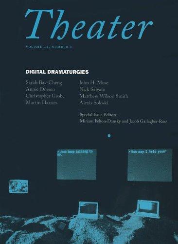 9780822367802: Theater: Digital Dramaturgies: 42:2